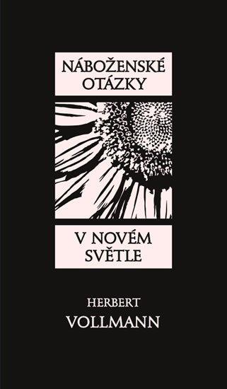 Vollmann Herbert: Náboženské otázky v novém světle