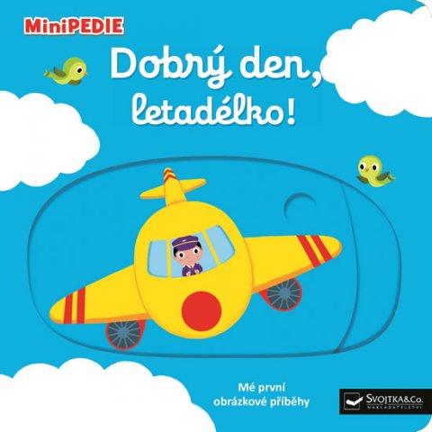 Choux Nathalie: MiniPEDIE Dobrý den, letadélko!