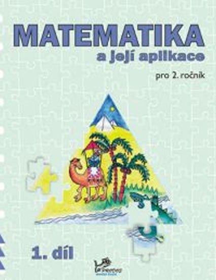 Mikulenková a kolektiv Hana: Matematika a její aplikace pro 2. ročník 1. díl - 2. ročník