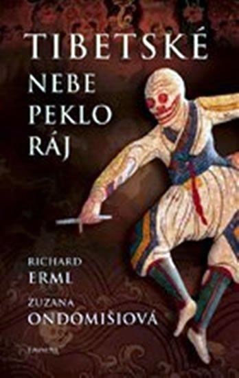 Erml Richard, Ondomišiová Zuzana: Tibetské nebe, peklo, ráj