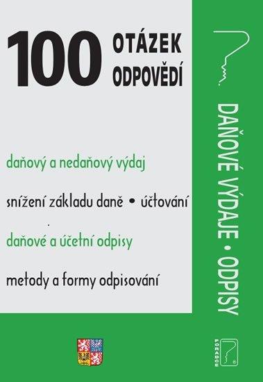 kolektiv autorů: 100 otázek a odpovědí - Daňové výdaje, Odpisy - Daňové výdaje, Odpisy