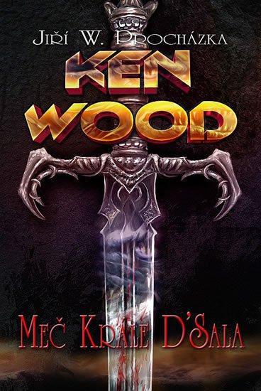 Procházka Jiří: Ken Wood Meč krále D'Sala