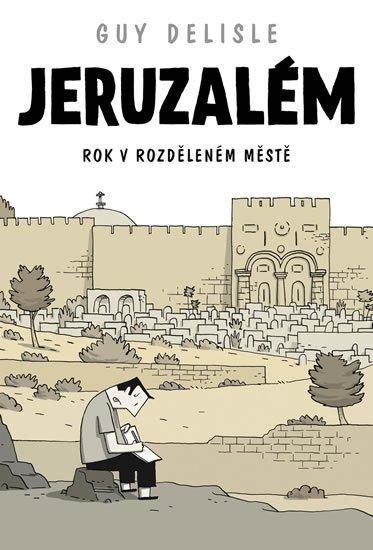 Delisle Guy: Jeruzalém - Rok v rozděleném městě - komiks