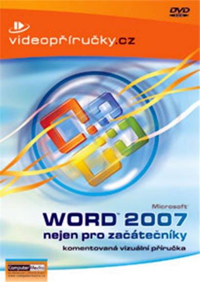 kolektiv: Videopříručka Word 2007 nejen pro začátečníky - DVD
