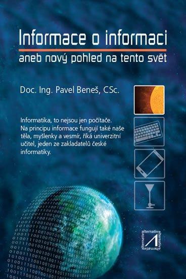 Beneš Pavel: Informace o informaci aneb nový pohled na tento svět