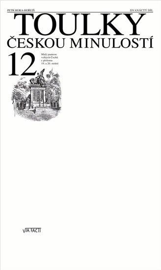 Hora Petr: Toulky českou minulostí 12 - Malý panteon velkých Čechů z přelomu 19. a 20.