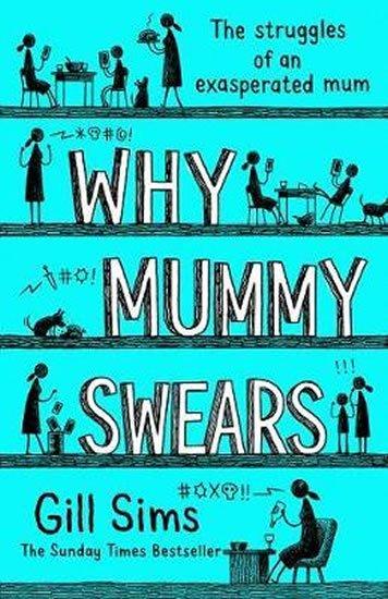 Sims Gill: Why Mummy Swears