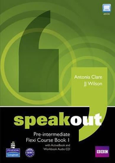 Clare Antonia, Wilson J.J.: Speakout Pre-Intermediate Flexi Coursebook 1 Pack