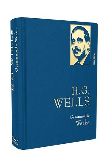 Wells Herbert George: Gesammelte Werke: H. G. Wells