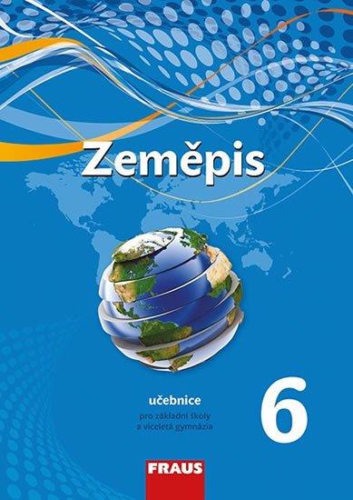 kolektiv autorů: Zeměpis 6 pro ZŠ a víceletá gymnázia - Učebnice