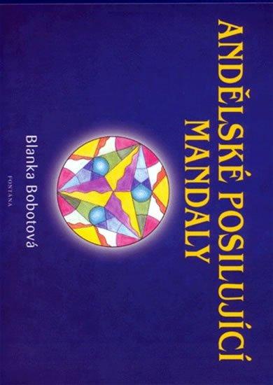 Bobotová Blanka: Andělské posilující mandaly