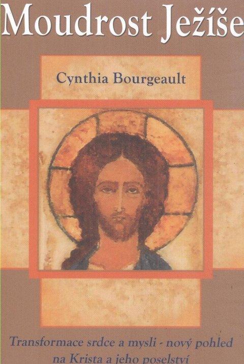 Bourgeault Cynthia: Moudrost Ježíše