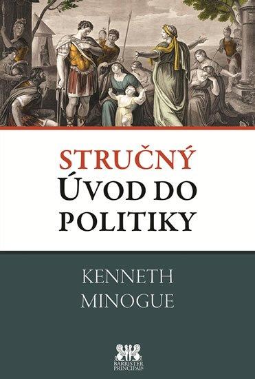 Minogue Kenneth: Stručný úvod do politiky