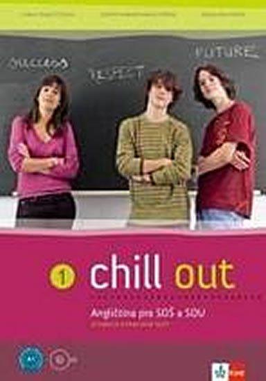 Tkadlečková C., Perná T., Krulišová D.: Chill out 1 - CUP - Angličtina pro SOŠ a SOU - učebnice+PS+2CD