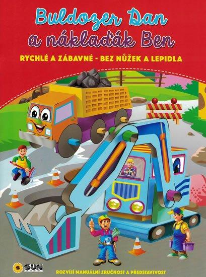 neuveden: Buldozer Dan a náklaďák Ben - rychlé a zábavné bez nůžek a lepidla