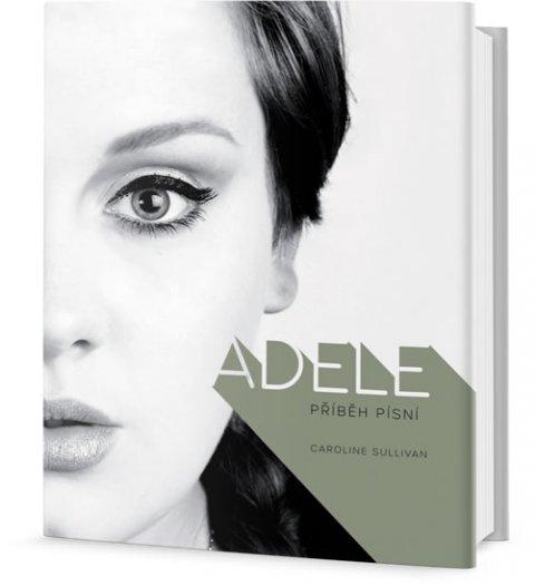 Sulllivan Caroline: Adele - Příběh písní