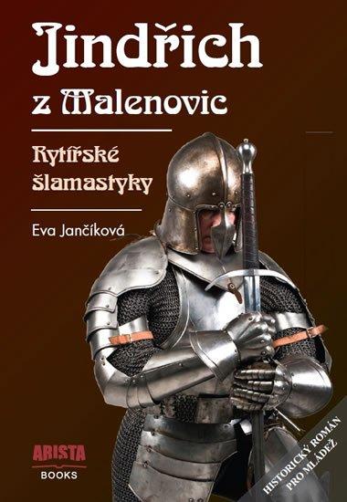 Jančíková Eva: Jindřich z Malenovic - Rytířské šlamastyky
