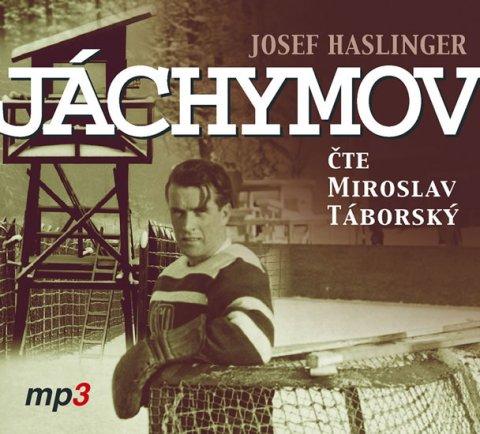 Haslinger Josef: Jáchymov - CDmp3 (Čte Miroslav Táborský)