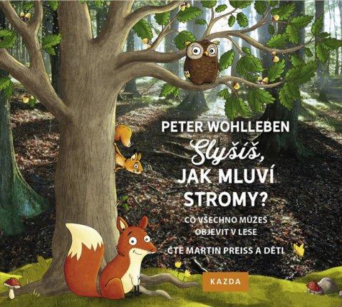 Wohlleben Peter: Slyšíš, jak mluví stromy - Co všechno můžeš objevit v lese - CDmp3 (Čte Mar