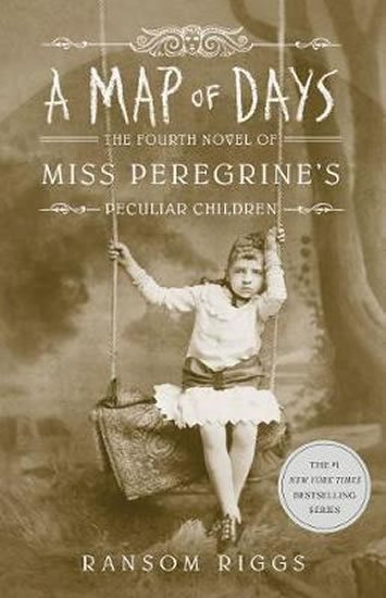 Riggs Ransom: A Map of Days : Miss Peregrine´s Peculiar Children