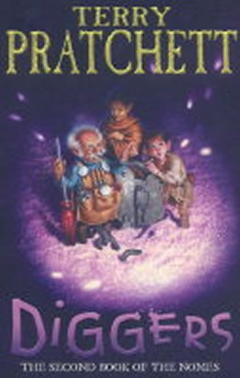 Pratchett Terry: Diggers : The Second Book of the Nomes