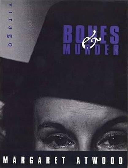Atwood Margaret: Bones And Murder