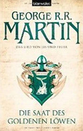 Martin George R. R.: Die Saat des goldenen Löwen - Das Lied Von Eis Und Feuer