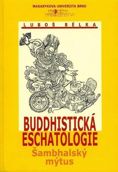 Bělka Luboš: Buddhistická eschatologie: Šambhalský mýtus
