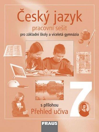 kolektiv autorů: Český jazyk 7 pro ZŠ a víceletá gymnázia - pracovní sešit