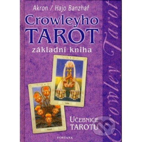 Banzhaf Hajo: Crowleyho tarot - Základní kniha