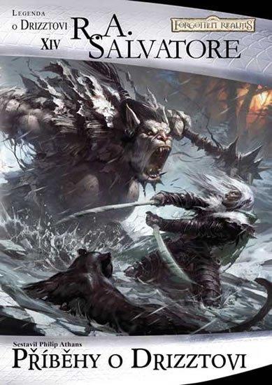Salvatore R. A.: Legenda o Drizztovi 14 - Příběhy o Drizztovi