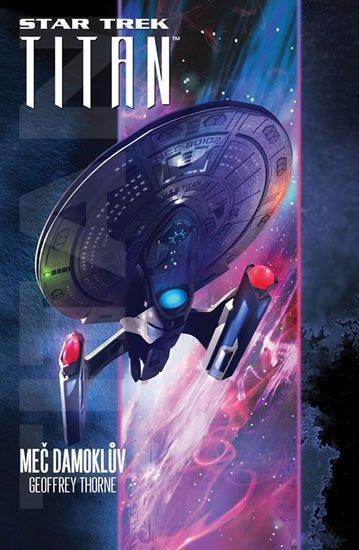 Thorne Geoffrey: Star Trek Titan - Meč Damoklův