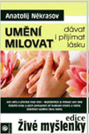 Někrasov Anatolij: Umění milovat - dávat i přijímat lásku