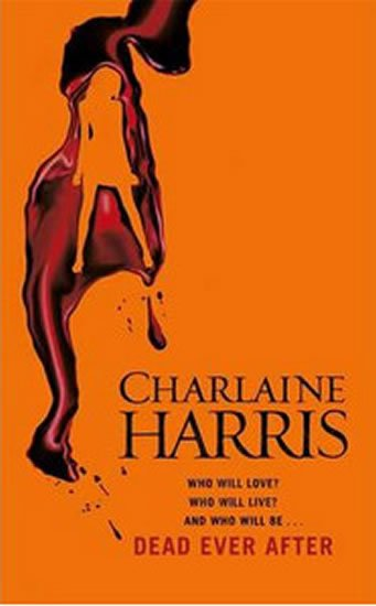 Harris Charlaine: Dead Ever After