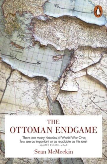 McMeekin Sean: The Ottoman Endgame