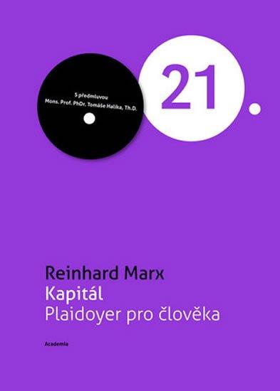 Marx Reinhard: Kapitál - Plaidoyer pro člověka