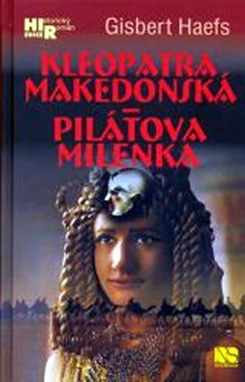Haefs Gisbert: Kleopatra makedonská - Pilátova milenka