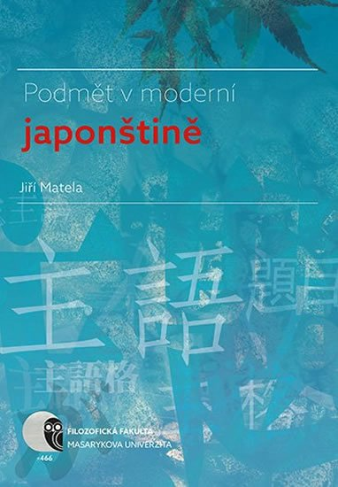 Matela Jiří: Podmět v moderní japonštině