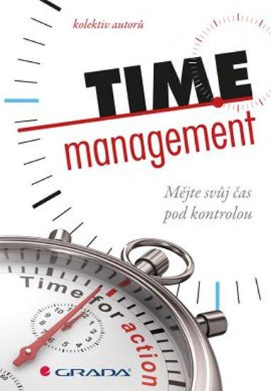 kolektiv autorů: Time management -  Mějte svůj čas pod kontrolou