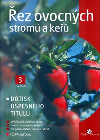 Kadlec Jan: Řez ovocných stromů a keřů