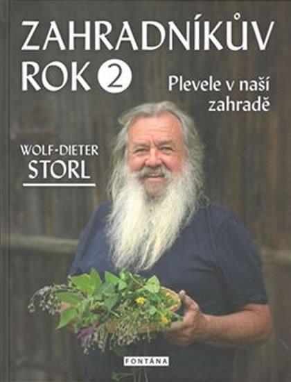 Storl Wolf-Dieter: Zahradníkův rok 2 - Plevele v naší zahradě