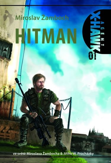 Žamboch Miroslav: Agent X-Hawk 1 - Hitman