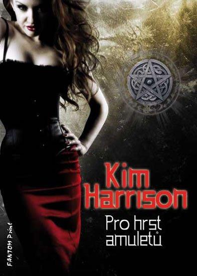 Harrison Kim: Rachel Morgan 4 - Pro hrst amuletů