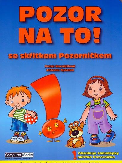 Šplíchal Antonín,Michal Černík: Pozor na to!