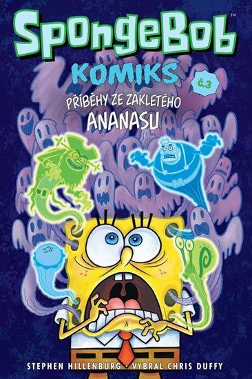 Hillenburg Stephen: SpongeBob 3 - Příběhy ze zakletého ananasu