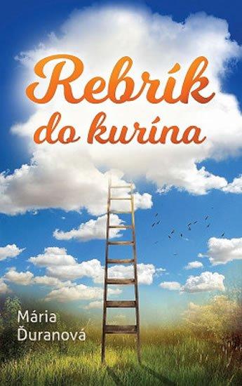 Ďuranová Mária: Rebrík do kurína (slovensky)