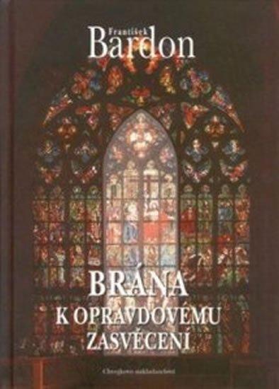 Bardon František: Brána k opravdovému zasvěcení