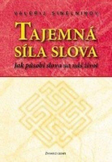 Sineľnikov Valerij: Tajemná síla slova