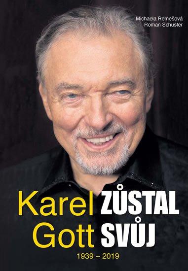 Remešová Michaela, Schuster Roman,: Karel Gott zůstal svůj 1939 - 2019