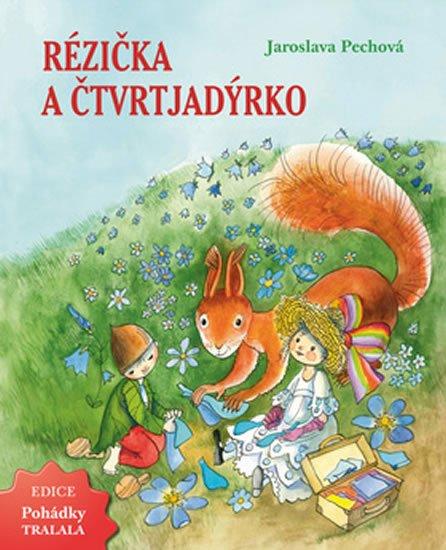 Pechová Jaroslava: Rézička a Čtvrtjadýrko